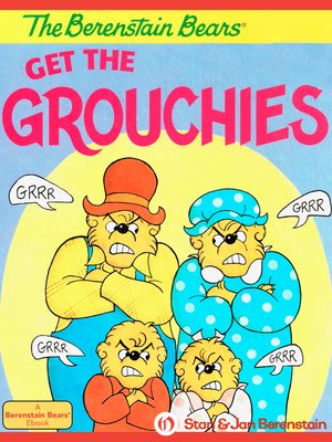 cover image of Berenstain Bears Get the Grouchies