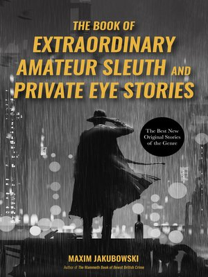 cover image of The Book of Extraordinary Amateur Sleuth and Private Eye Stories