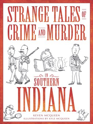 cover image of Strange Tales of Crime and Murder in Southern Indiana