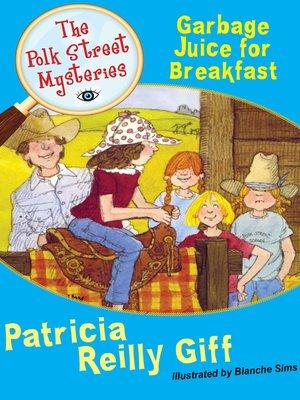 Polk street mysteryseries overdrive rakuten overdrive cover image of garbage juice for breakfast fandeluxe Epub