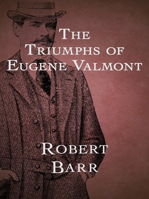 cover image of The Triumphs of Eugene Valmont