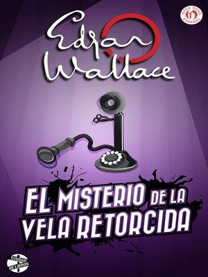 cover image of misterio de la vela retorcida