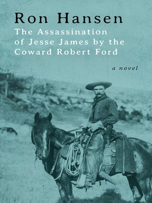cover image of Assassination of Jesse James by the Coward Robert Ford
