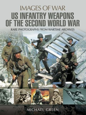 cover image of United States Infantry Weapons of the Second World War