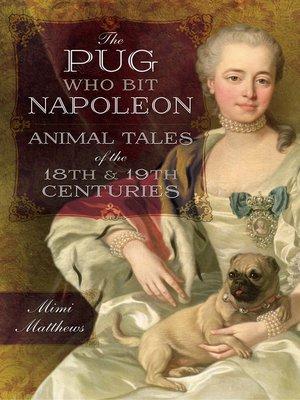 cover image of The Pug Who Bit Napoleon