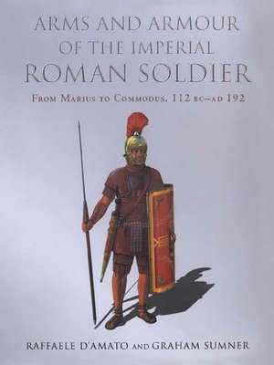 cover image of Arms and Armour of the Imperial Roman Soldier