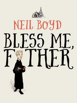 cover image of Bless Me, Father, Book 1