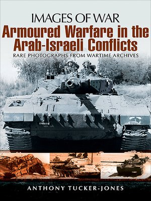 cover image of Armoured Warfare in the Arab-Israeli Conflicts