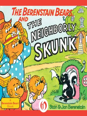 cover image of Berenstain Bears and the Neighborly Skunk