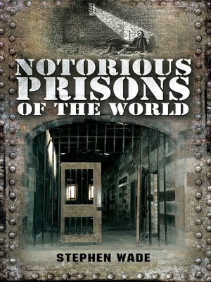cover image of Notorious Prisons of the World