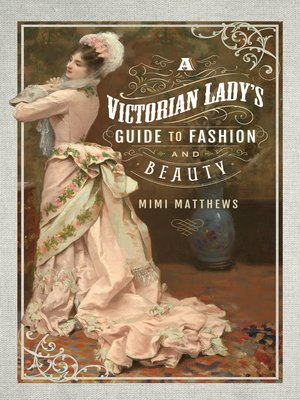 cover image of A Victorian Lady's Guide to Fashion and Beauty