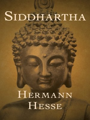 siddhartha by herman hesse essay Free essay: in this novel the protagonist of the story, siddhartha, believes that the  teachings of others will not allow you to reach nirvana therefore, he.