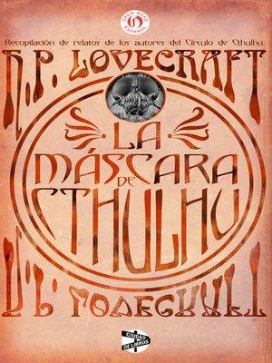 cover image of La máscara de Cthulhu