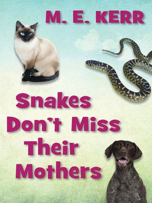 cover image of Snakes Don't Miss Their Mothers