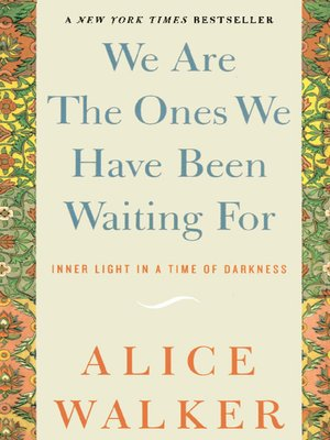 cover image of We Are the Ones We Have Been Waiting For