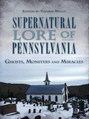 cover image of Supernatural Lore of Pennsylvania