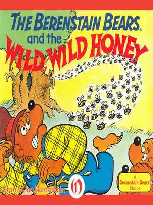 cover image of Berenstain Bears and the Wild, Wild Honey