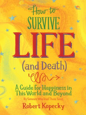 cover image of How to Survive Life (and Death)