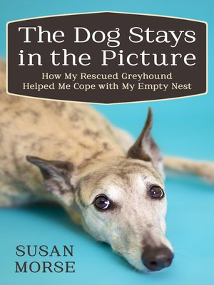cover image of The Dog Stays in the Picture