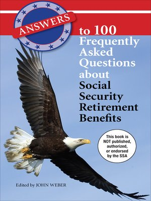cover image of Answers to 100 Frequently Asked Questions about Social Security Retirement Benefits