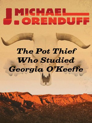 cover image of The Pot Thief Who Studied Georgia O'Keeffe