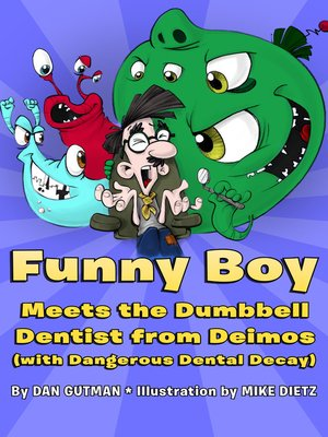 cover image of Funny Boy Meets the Dumbbell Dentist from Deimos (with Dangerous Dental Decay)