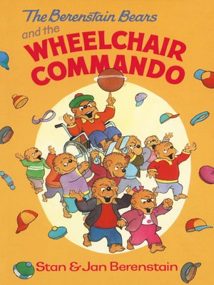 cover image of The Berenstain Bears and the Wheelchair Commando
