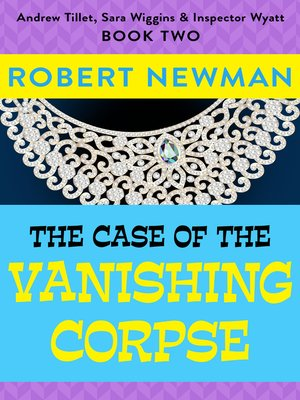 cover image of The Case of the Vanishing Corpse
