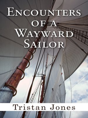 cover image of Encounters of a Wayward Sailor