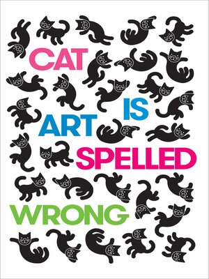 cover image of Cat Is Art Spelled Wrong