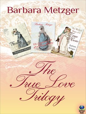 cover image of Truly Yours; The Scandalous Life of a True Lady; and The Wicked Ways of a True Hero