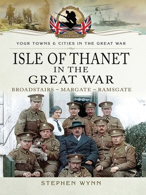 cover image of Isle of Thanet in the Great War