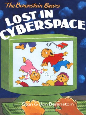 cover image of The Berenstain Bears Lost in Cyberspace