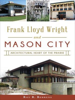 cover image of Frank Lloyd Wright and Mason City