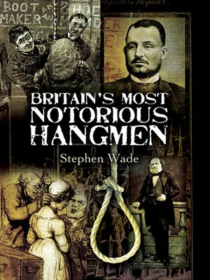 cover image of Britain's Most Notorious Hangmen