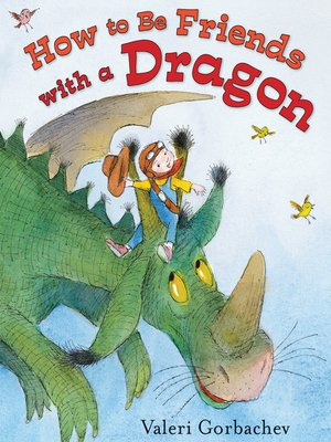 cover image of How to Be Friends with a Dragon