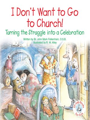 cover image of I Don't Want to Go to Church!