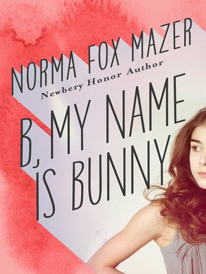 cover image of B, My Name Is Bunny