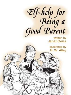 cover image of Elf-help for Being a Good Parent