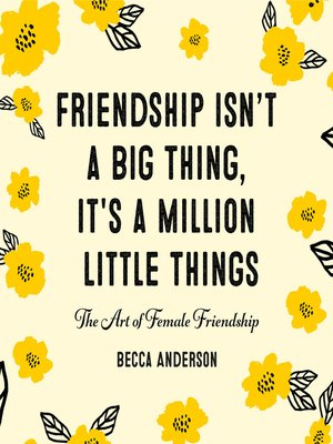 cover image of Friendship Isn't a Big Thing, It's a Million Little Things