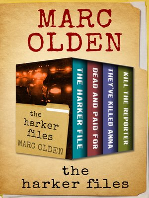 cover image of The Harker File, Dead and Paid For, They've Killed Anna, and Kill the Reporter