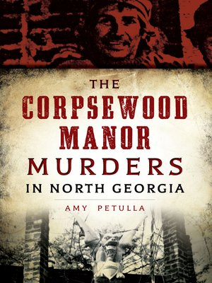 cover image of The Corpsewood Manor Murders in North Georgia