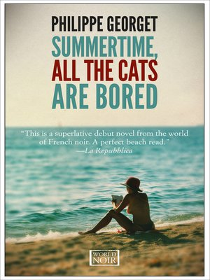 cover image of Summertime, All the Cats Are Bored