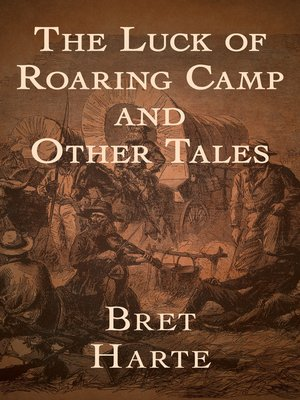 cover image of The Luck of Roaring Camp