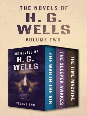cover image of The Novels of H. G. Wells Volume Two