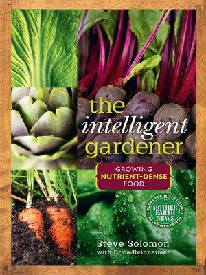 cover image of The Intelligent Gardener