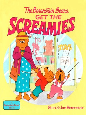 cover image of The Berenstain Bears Get the Screamies