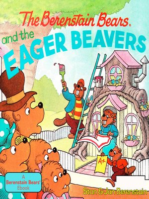 cover image of The Berenstain Bears and the Eager Beavers