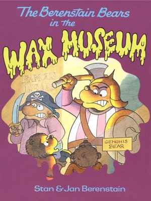 cover image of The Berenstain Bears in the Wax Museum