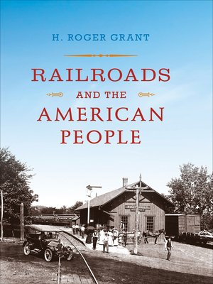 cover image of Railroads and the American People